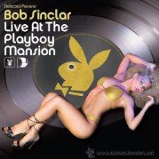CDs de Música: BOB SINCLAR * 2CD * LIVE AT THE PLAYBOY MANSION * LTD DIGIPACK * PRECINTADO!!. Lote 28234004