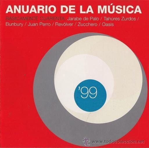 BUNBURY, JUAN PERRO, REVÓLVER, JARABE DE PALO, TAHÚRES ZURDOS, OASIS, ZUCCHERO - 1999 (Música - CD's Pop)