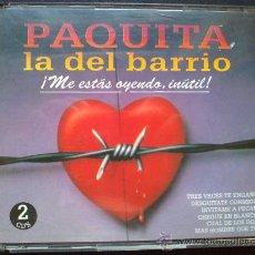 CDs de Música: PAQUITA LA DEL BARRIO, ME ESTÁS OYENDO INÚTIL. DOBLE CD, 2 DISCOS. Lote 28607109