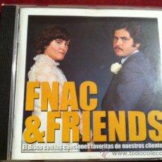 CDs de Música: FNAC & FRIENDS, CD. Lote 28976199
