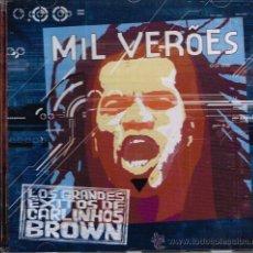 CDs de Música: CARLINHOS BROWN - MIL VEROES. LOS GRANDES ÉXITOS DE CARLINHOS BROWN - CD 2004. Lote 30423708