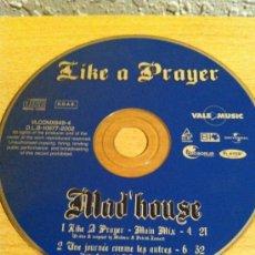 CDs de Música: MAD HOUSE LIKE A PRAYER SINGLE 2 CANCIONES. Lote 31300250