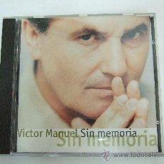 CDs de Música: VICTOR MANUEL - SIN MEMORIA - CD 1996 - 12 CANCIONES - LIBRETO CON LETRAS - VER DETALLE. Lote 30618222