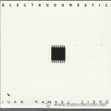 CDs de Música: JUAN MANUEL CIDRÓN - ELECTRODOMÉSTICO - CD EXTRARRADIO NUEVO. Lote 30695405