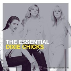 CDs de Música: DIXIE CHICKS * 2 CD * THE ESSENTIAL * PRECINTADO. Lote 211274901
