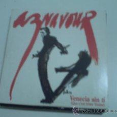CDs de Música: AZNAVOUR : ( * VENECIA SIN TÍ- QUE C´EST TRISTE VENISE *)(CD SINGLE -1995-HISPAVOX-1 TEMA)* PEPETO. Lote 31026292