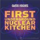 CDs de Música: GLENN HUGHES - FIRST UNDERGROUND NUCLEAR KITCHEN. Lote 31345697