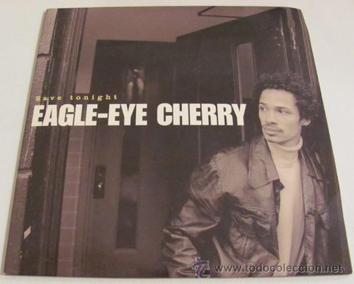 eagle eye cherry save tonight