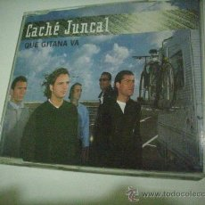 CDs de Música: CACHÉ JUNCAL / QUE GITANA VA (CD SINGLE 2000) PEPETO RECORDS. Lote 31657999