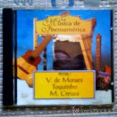 CDs de Música: CD LA MUSICA DE IBEROAMERICA: BRASIL I: V. DE MORAES, TOQUINHO Y MARIA CREUZA. Lote 31927907
