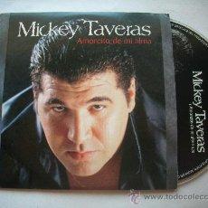 CDs de Música: MICKEY TAVERAS/ AMORCITO DE MI ALMA / CD SINGLE. Lote 32086944