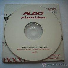 CDs de Música: ALDO Y LUNA LLENA / REGALAME UNA NOCHE / CD SINGLE /PEPETO RECORDS. Lote 32143457
