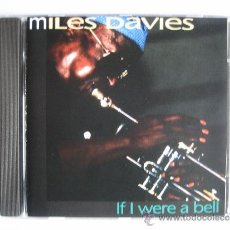 CDs de Música: MILES DAVIES - IF I WERE A BELL. Lote 32736205