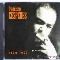 CDs de Música: FRANCISCO CÉSPEDES - VIDA LOCA. Lote 32736207