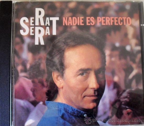 CD DE JOAN MANUEL SERRAT, ALBUM NADIE ES PERFECTO 11 TEMAS (Música - CD's Melódica )