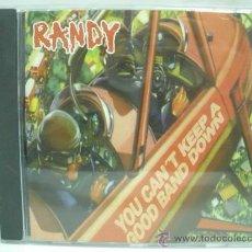CDs de Música: RANDY - YOU CAN´T KEEP A GOOD BAND DOWN - LOKOMOTIVE MUSIC 1999 CD. Lote 33984228