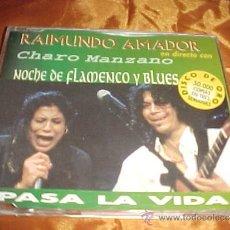 CDs de Música: RAIMUNDO AMADOR EN DIRECTO CON CHARO MANZANO. PASA LA VIDA. NOCHE DE FLAMENCO Y BLUES. CD PROMO. Lote 33992674