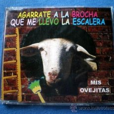 CDs de Música: CD SINGLE 1999 AGARRATE LA BROCHA QUE ME LLEVO LA ESCALERA - MIS OVEJITAS. Lote 34020383
