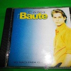 CDs de Música: CARLOS BAUTE YO NACI PARA QUERER... CD ALBUM DEL AÑO 1999 CONTIENE 10 TEMAS . Lote 34390042