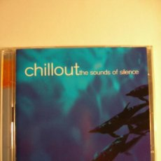 CDs de Música: 2 CD CHILLOUT THE SOUNDS OF SILENCE. Lote 34401681