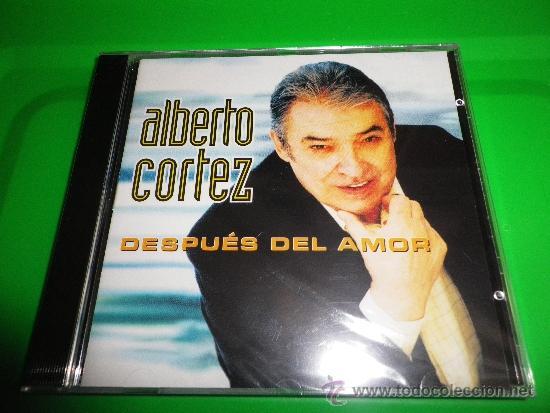 ALBERTO CORTEZ DESPUES DEL AMOR CD ALBUM PRECINTADO DEL AÑO 2002 CONTIENE 13 TEMAS (Música - CD's Melódica )