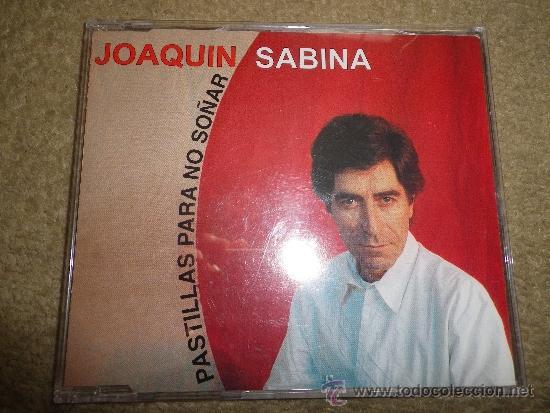JOAQUIN SABINA PASTILLAS PARA NO SOÑAR CD SINGLE PORTADA DE PLASTICO AÑO 1993 1 TEMA PANCHO VARONA (Música - CD's Pop)