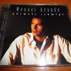 CDs de Música: MANUEL ARANDA QUEMATE CONMIGO CD ALBUM DEL AÑO 1990 CONTIENE 11 TEMAS. Lote 34563745