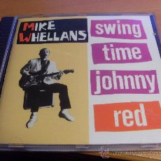 CDs de Música: MIKE WHELLANS (SWING TIME JOHNNY RED) CD 1990 SUIZA (CD15). Lote 35050897