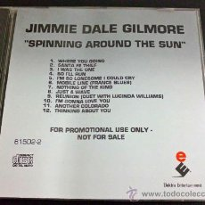 CDs de Música: JIMMIE DALE GILMORE, SPINNING AROUND THE SUN - CD PROMOCIONAL. Lote 34632497