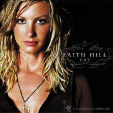 CDs de Música: FAITH HILL - CRY (PRECINTADO). Lote 34750476
