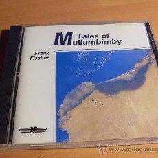CDs de Música: FRANK FISCHER (TALES OF MULLUMBIMBY) CD USA 1990 (CD15). Lote 34959221