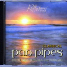 CDs de Música: CLASSICAL PAN PIPES BACH BEETHOVEN PACHELBEL CHOPIN BRAHMS. Lote 35187284