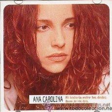 CDs de Musique: ANA CAROLINA - MI HISTORIA ENTRE TUS DEDOS / QUEM DE NÓS DOIS - CD SINGLE PROMO. Lote 35375226