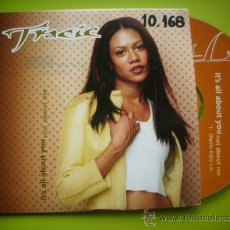 CDs de Música: TRACIE / IT´S ALL ABOUT YOU (NOT ABOUT ME) (CD SINGLE 1999). Lote 35623067