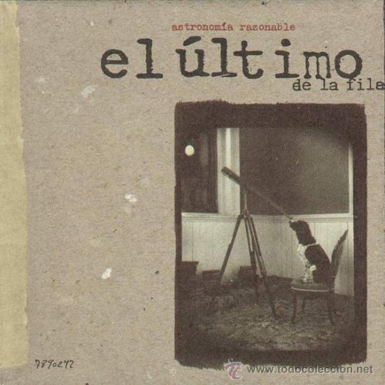 EL ÚLTIMO DE LA FILA – ASTRONOMÍA RAZONABLE (Música - CD's Rock)