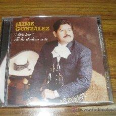 CDs de Música: JAIME GONZALEZ - MEXICO TE LO DEDICO A TI - RANCHERAS. PRECINTADO. Lote 96651334