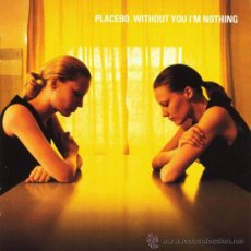 CDs de Música: PLACEBO - WITHOUT YOU I'M NOTHING (PRECINTADO). Lote 35808011