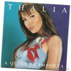 CDs de Música: THALIA. A QUIEN LE IMPORTA (CD SINGLE 2002). Lote 35862477
