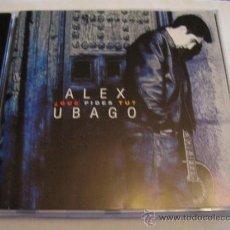 CDs de Música: ALEX UBAGO QUE PIDES TÚ CD EXCELENTE ESTADO COMPRA 3 CD'S Y PAGA LOS G.ENVIO DE UNO!. Lote 37279764
