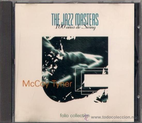 MCCOY TYNER - CD - THE JAZZ MASTERS 100 AÑOS DE SWING 1996 EDICIÓN IRLANDESA - HIP TOE (Música - CD's Jazz, Blues, Soul y Gospel)