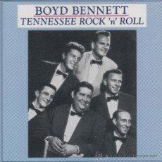 CDs de Música: BOYD BENNETT - TENNESSEE ROCK 'N' ROLL - CD. Lote 36396917