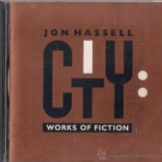 CDs de Música: JOHN HASELL - CITY: WORKS OF FICTION - CD OPAL MUSIC/ALL SAINTS RECORDS 1990. Lote 36541318