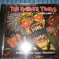 CDs de Música: CD - THE MAIDEN YEARS - TRIBUTE TO IRON MAIDEN - VOL1 . Lote 36754078