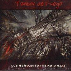 CDs de Música: LOS MUÑEQUITOS DE MATANZAS TAMBOR DE FUEGO. Lote 36786690