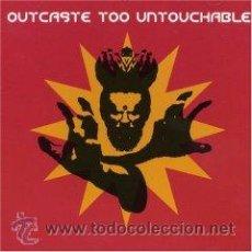 CDs de Música: OUTCASTE TOO UNTOUCHABLE VARIOUS ARTISTS CD ALBUM 1998 RARO . Lote 36994198