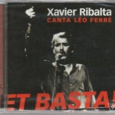 CDs de Música: CD XAVIER RIBALTA : CANTA LEO FERRE ( ET BASTA ! ). Lote 37121570