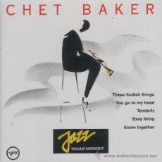 CDs de Música: CHET BAKER - JAZZ ROUND MIDNIGHT - CD. Lote 37154100