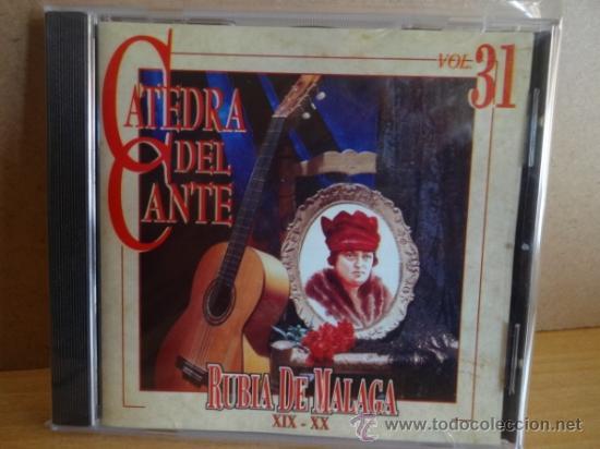 RUBIA DE MÁLAGA. CÁTEDRA DEL CANTE. VOL 31. PRECINTADO. (Música - CD's Flamenco, Canción española y Cuplé)