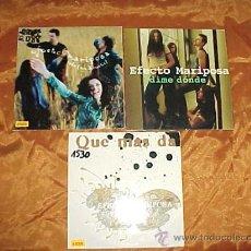 CDs de Música: EFECTO MARIPOSA. 3 CD PROMOCIONALES. QUE MAS DA. DIME DONDE. SOLA (EN DIRECTO). Lote 37923790