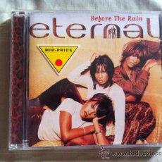 CDs de Música: CD ETERNAL-BEFORE THE RAIN. Lote 38097708